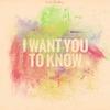 Couverture de l'album I Want You To Know - EP