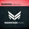 Couverture de l'album Shadow (W&W Edit) - Single