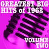 Couverture de l'album Greatest Big Hits of 1962, Vol. 2
