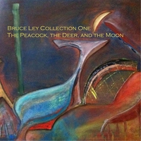 Couverture du titre Bruce Ley Collection One: The Peacock, The Deer, And the Moon