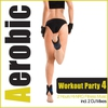 Cover of the album Aerobic Workout Party 4 - 2 Hours Hi-NRG Fitness Music