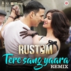 """Cover of the album Tere Sang Yaara (Remix) [From """"Rustom""""] - Single"""