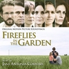 Cover of the album Fireflies in the Garden (Original Motion Picture Soundtrack)