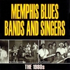 Cover of the album Memphis Blues Bands and Singers: The 1980s