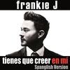 Couverture de l'album Tienes Que Creer en Mí (Spanglish Version) - Single