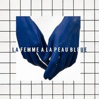 Cover of the track La femme à la peau bleue (Chez toi) - Single