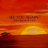Cover of the track SEE YOU AGAIN (THE CIRCLE OF LIFE)