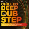 Cover of the album Chilled Deep Dubstep - 26 Chilled Dub Step Big Tunes