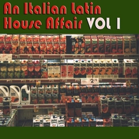 Cover of the track An Italian Latin House Affair, Vol. 1