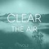 Couverture de l'album Clear the Air, Vol. 2 - Chill Out Selection
