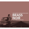 Cover of the album Brass Noir - On The Trans-Balkan-Highway