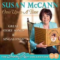 Cover of the track Once Upon a Time - The Susan McCann Collection, Vol. 6