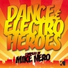 Cover of the album Dance & Electro Heroes Compiled By Mike Nero