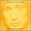 Cover of the album The Best of Nick Gilder: Hot Child in the City