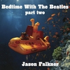 Cover of the album Bedtime With the Beatles, Pt. 2
