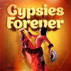 Cover of the album Gypsies Forever (50 Tracks of Authentic Gypsy Music)
