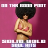 Cover of the album On the Good Foot Solid Gold Soul Hits
