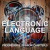 Cover of the album Electronic Language - Progressive Session Chapter 5