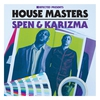 Cover of the album Defected Presents House Masters - Spen & Karizma