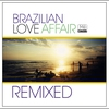 Cover of the album Brazilian Love Affair Remixed (Special Edition)