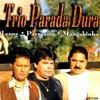 Cover of the album Trio Parada Dura