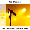 Cover of the album The Channels' Bye Bye Baby