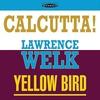 Cover of the album Calcutta! / Yellow Bird