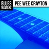 Cover of the album Blues Masters: Pee Wee Crayton