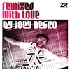 Couverture de l'album Remixed With Love by Joey Negro