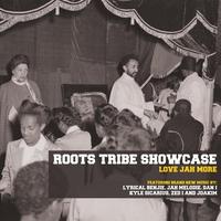 Couverture du titre Roots Tribe Showcase: Love Jah More
