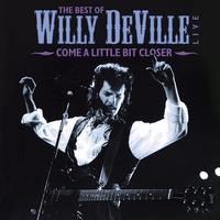 Couverture du titre Come a Little Bit Closer - The Best of Willy DeVille Live