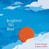 Couverture de l'album Brightest Sky Blue