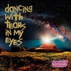 Couverture du titre Dancing with tears in my eyes