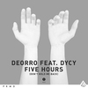 Couverture de l'album Five Hours (Don't Hold Me Back) [Vocal Mix] [feat. DyCy] - Single