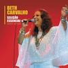Couverture de l'album Seleção Essencial: Grandes Sucessos - Beth Carvalho