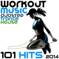 Cover of the track Workout Music Dubstep Trance House 101 Hits 2014