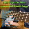 Couverture de l'album 100 Popular Hits - Instrumental Spanish Guitar