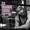 Cover of the track Da Grande Sarai Fr**io
