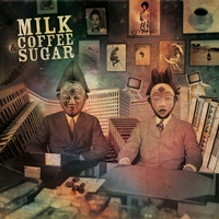 Cover of the track Milk Coffee and Sugar (Album)