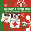 Cover of the album Bob Rivers & Twisted Radio - Twisted Christmas Boxed Set