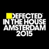Cover of the album Defected In the House Amsterdam 2015