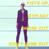 Cover of the album Fists up, Gym Rat! Work out, Don't Punk Out.