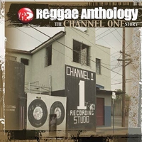 Couverture du titre Reggae Anthology: The Channel One Story