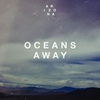 Couverture de l'album Oceans Away - Single