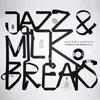 Cover of the album Jazz & Milk Breaks, Vol. 2