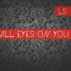 Couverture du titre All eyes on you