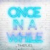 Couverture du titre Once in a While (2016)