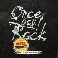 Couverture du titre Once You Rock, Never Forget