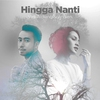 Couverture de l'album Hingga Nanti (feat. Andien) - Single