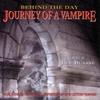 Couverture de l'album Behind the Day: Journey of a Vampire